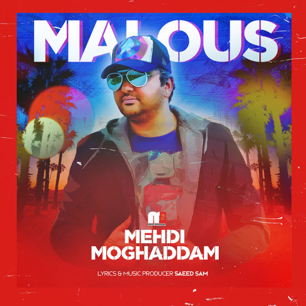 Mehdi Moghadam – Malous
