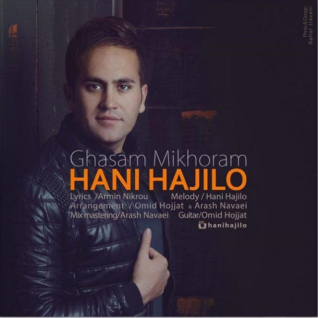 Hani Hajiloo – Ghasam Mikhoram
