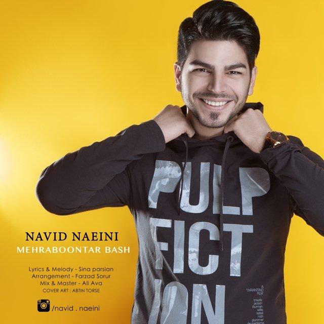 Navid Naeini – Mehraboontar Bash
