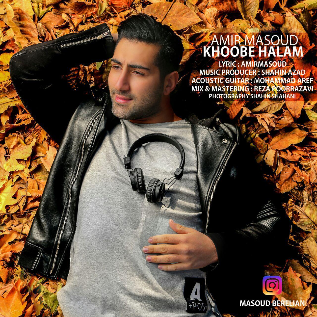 Amir Masoud – Khoobe Halam