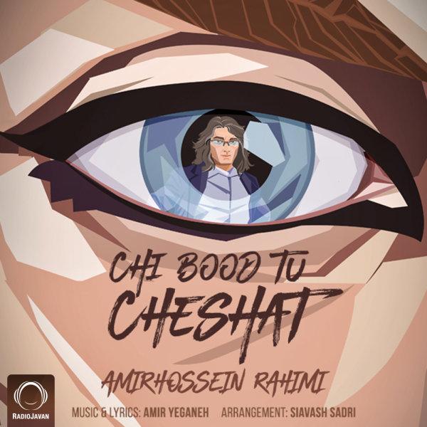 Amir Kia – Chi Bood To Cheshat