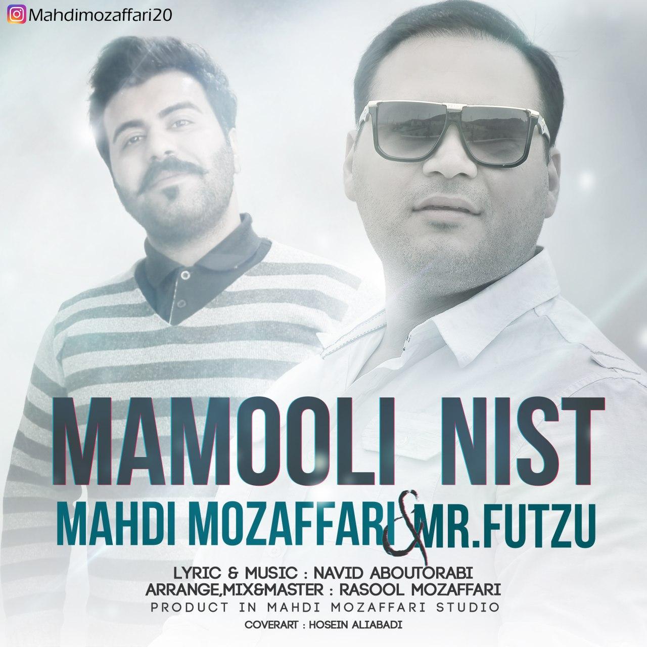 Mahdi Mozaffari & MR.Futzu – Mamooli Nist
