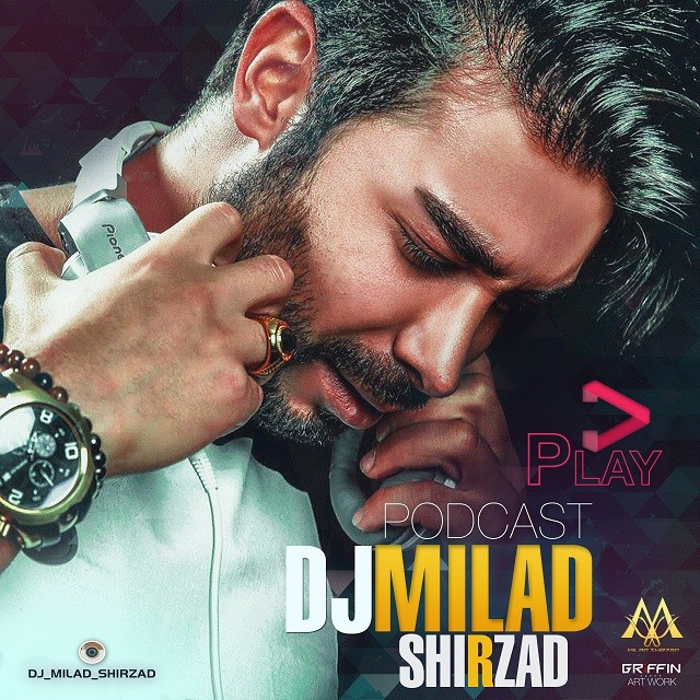 Dj Milad Shirzad – Podcast Play