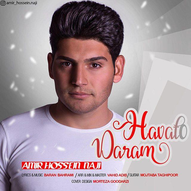 Amir Hossein Naji – Havato Daram
