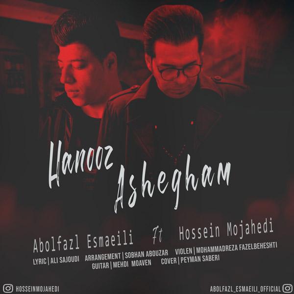 Abolfazl Esmaeili Ft Hossein Mojahedi – Hanooz Ashegham